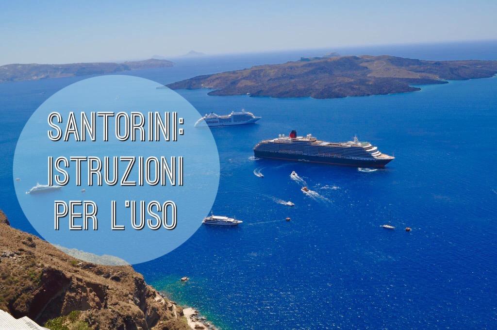 Istruzioni per l\'uso Santorini: Dove alloggiare, come muoversi ...